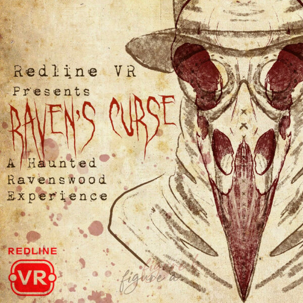 Redline VR presents Raven's Curse: A Hauncted Experience
